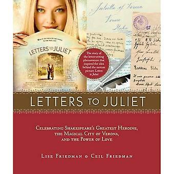 Cartas a Julieta: celebración de heroína más grande de Shakespeare, la mágica ciudad de Verona y el poder del amor