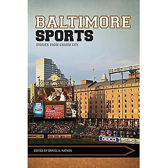 Baltimore Sports: Stories from Charm City (Sport, Culture & Society)