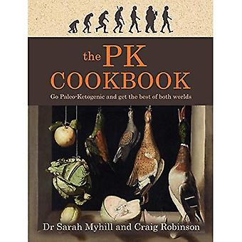 De PK-kookboek: Ga Paleo-ketogeen en ontvang het beste van beide werelden