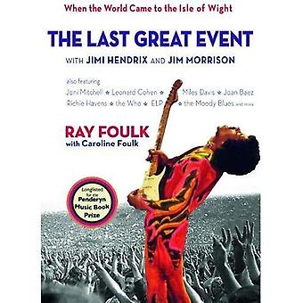 The Last Great Event: with Jimi Hendrix and Jim Morrison - When the World Came to the Isle of Wight, Volume II...