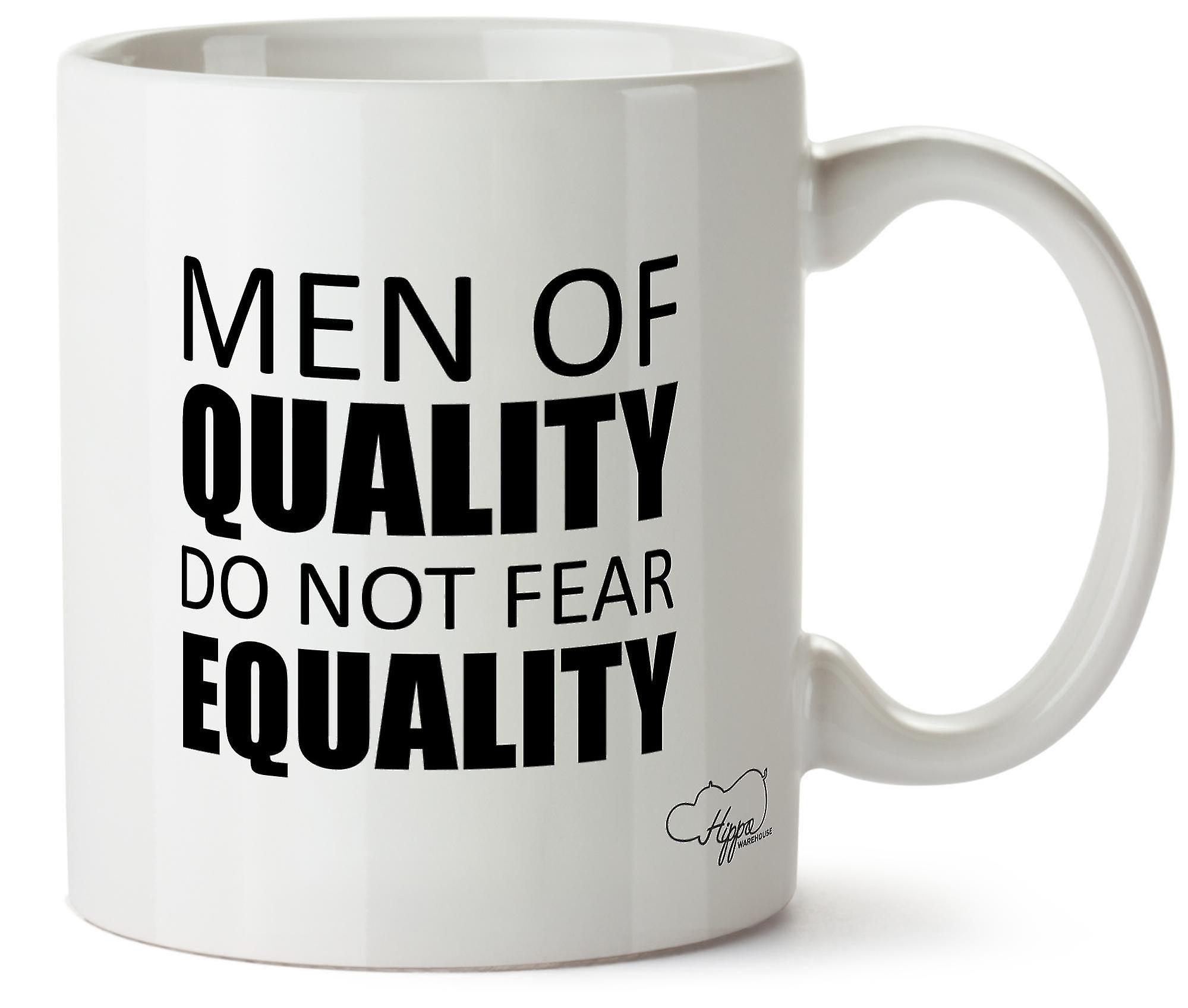 Hippowarehouse Men Of Quality Do Not Fear Equality Printed Mug Cup Ceramic 10oz