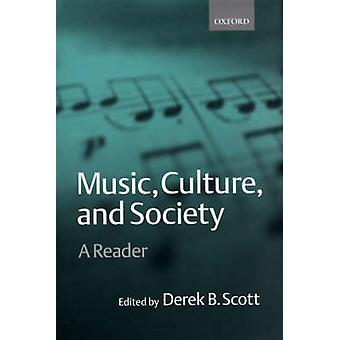 Music Culture and Society by Edited by Derek B Scott