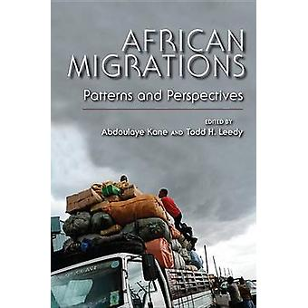 African Migrations Patterns and Perspectives by Kane & Abdoulaye