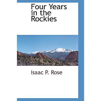 ローズ ・ アイザック ・ p. によってロッキー山脈で 4 年間