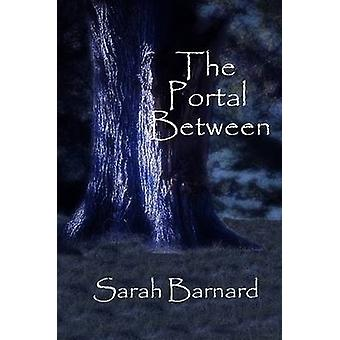 The Portal Between by Barnard & Sarah
