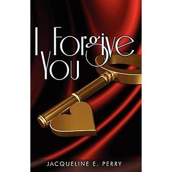 Jeg tilgir deg ligger svik utroskap lære å elske igjen ved Perry & Jacqueline E.