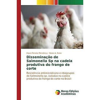 Disseminao de Salmonella Sp nb cadeia produtiva doen frango de corte door Pereira Mendona Eliane