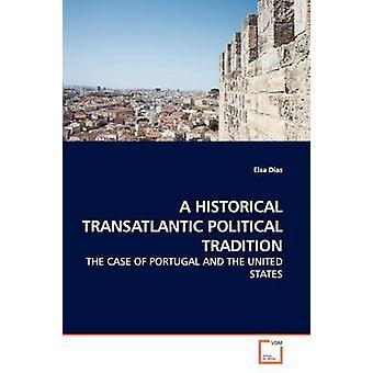 Una storica tradizione politica transatlantica di Dias & Elsa