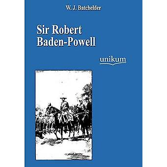 Sir Robert BadenPowell by Batchelder & W. J.