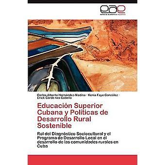 Educación överlägsen Cubana y landsbygdens Politicas de Desarrollo Sostenible av Hern NdezMedina & Carlos Alberto