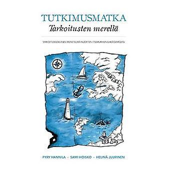 Tutkimusmatka Tarkoitusten merell by Hannila & Pyry