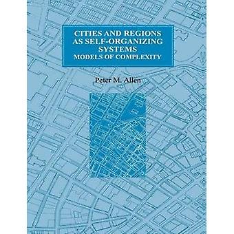 Städte und Regionen als selbstorganisierender Systeme von Allen & Peter M.