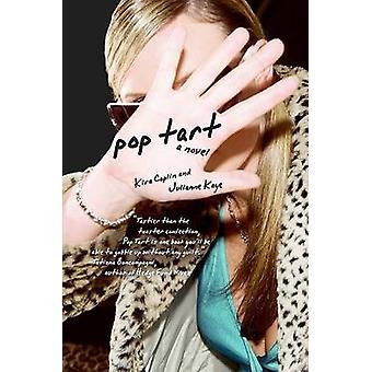 Pop Tart by Kira Coplin - 9780061756948 Book