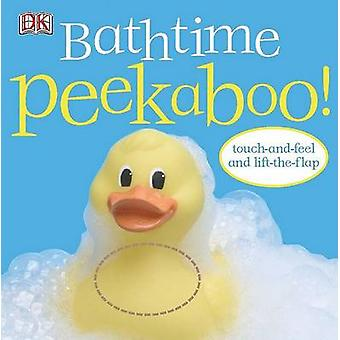 Peekaboo Bathtime by DK Publishing - Dawn Sirett - DK - 9780756611453