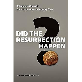 Did the Resurrection Happen? - A Conversation with Gary Habermas and A