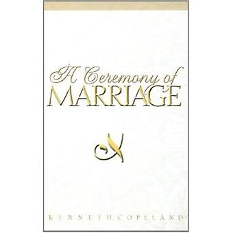 Ceremony of Marriage by Kenneth Copeland - 9780938458159 Book