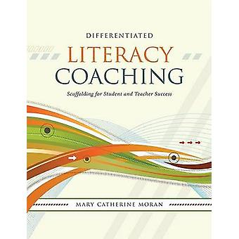 Differentiated Literacy Coaching - Scaffolding for Student and Teacher