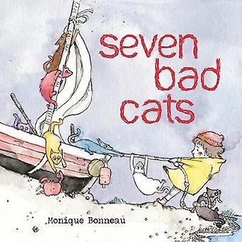 Seven Bad Cats by Monique Bonneau - 9781492657101 Book