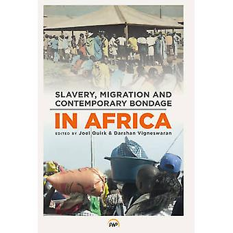 Slavery - Migration and Contemporary Bondage in Africa by Joel Quirk