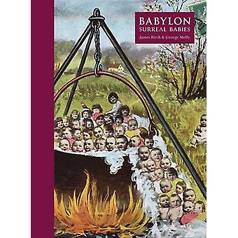 Babylon - Surreal Babies by James Birch - George Melly - 9781904587859