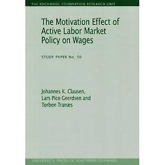 Motivation Effect of Active Labor Market Policy on Wages by Johannes