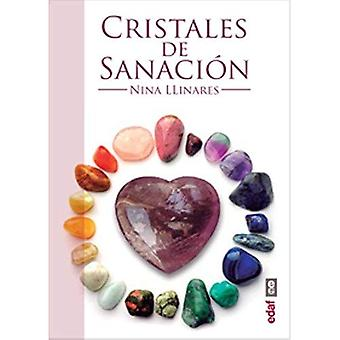 Cristales de Sanacion: Guia de Minerales, Piedras y Cristales de Sanacion = Heilung Kristalle