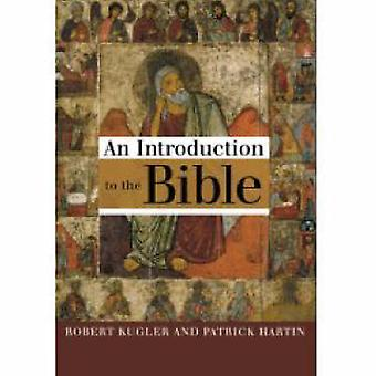 An Introduction to the Bible by Robert Kugler - Patrick J. Hartin - 9