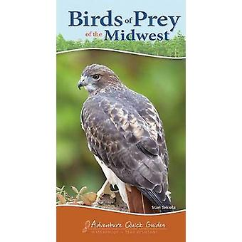 Birds of Prey of the Midwest Quick Guide by Stan Tekiela - 9781591933