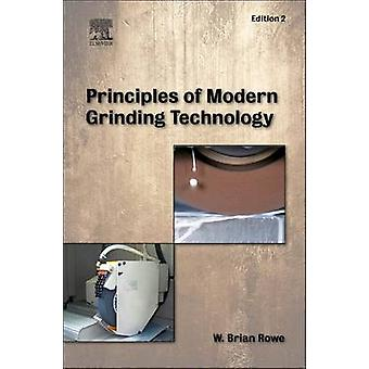 Principles of Modern Grinding Technology by W Brian Rowe