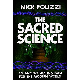 Sacred Science by Nick Polizzi