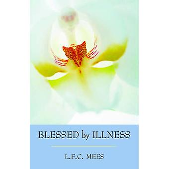 Blessed by Illness by L.F.C. Mees - 9780880100540 Book