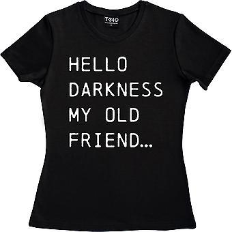 Hello Darkness My Old Friend Black Women's T-Shirt