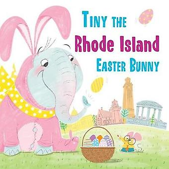 Tiny the Rhode Island Easter Bunny by Eric James - 9781492659617 Book
