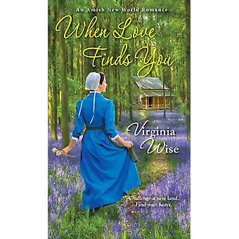 When Love Finds You by Virginia Wise