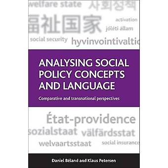 Analysing Social Policy Concepts and Language by Edited by Daniel Beland & Edited by Klaus Petersen