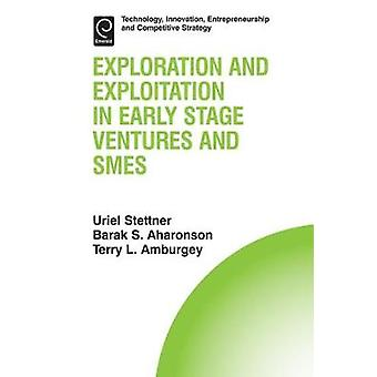 Exploration and Exploitation in Early Stage Ventures and SMEs von Aharonson & Barak S.
