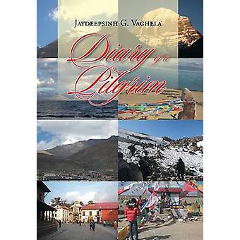 Diary of a Pilgrim by Vaghela & Jaydeepsinh G.