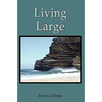 Living Large by Hofer & Patricia