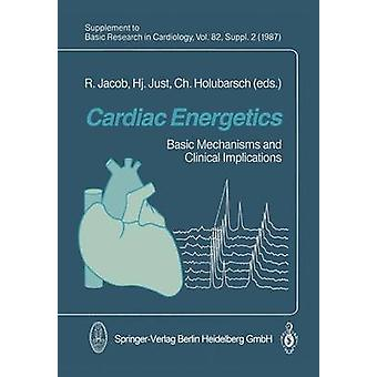 Cardiac Energetics  Basic Mechanisms and Clinical Implications by Jacob & R.