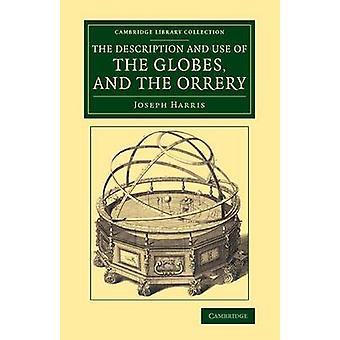 The Description and Use of the Globes and the             Orrery by Harris & Joseph