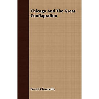 Chicago And The Great Conflagration by Chamberlin & Everett