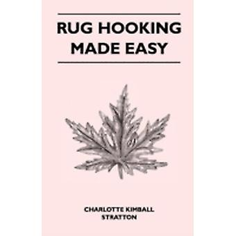 Rug Hooking Made Easy by Stratton & Charlotte Kimball