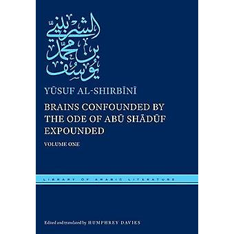 Brains Confounded by the Ode of Abu Shaduf Expounded by Yusuf alShirbini