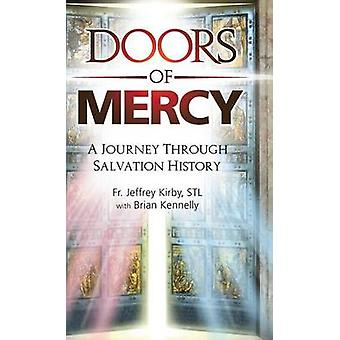 Doors of Mercy A Journey Through Salvation History by Kirby & Jeffrey