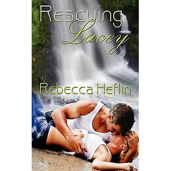 Rescuing Lacey by Heflin & Rebecca