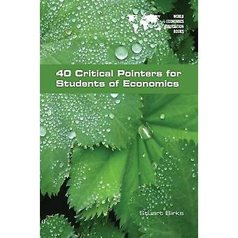 40 Critical Pointers for Students of Economics by Birks & Stuart