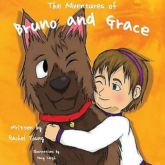 The Adventures of Bruno and Grace by Young & Rachel