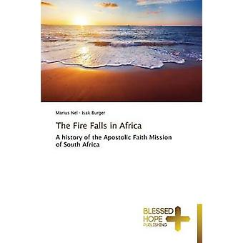 The Fire Falls in Africa by Nel Marius