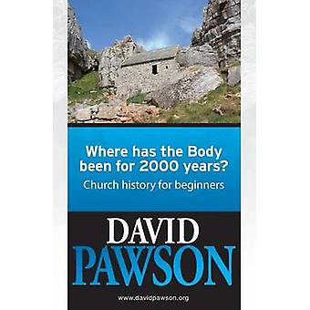 Where Has the Body Been for 2000 Years by Pawson & David