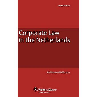 Corporate Law of the Netherlands  3rd Edition by Burggraaf